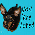 Min Pin You Are Loved by GG Burns