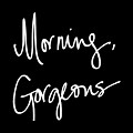 Morning Gorgeous by South Social Studio