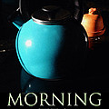Morning Tea by Tim Nyberg