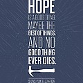 Hope is a good thing maybe the best of things inspirational quotes poster by Lab No 4 - The Quotography Department