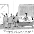 Mr. Reynolds Can't Go Out To Play Until He Wraps by Mick Stevens