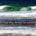 My Heart Is Overlooking The Ocean by Barbara Griffin