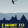 My I Want To Believe Minimal Poster- Xwing by Chungkong Art