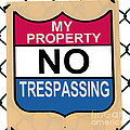My Property No Trespassing Sign by Phil Cardamone