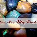 My Rock by Michelle Stradford