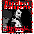 Napoleon Bonaparte Men Will Die For Ribbons by K Scott Teeters