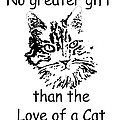 No Greater Gift Than Love Of Cat by Robyn Stacey