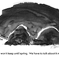 No, It Won't Keep Until Spring.  We Have To Talk by Donald Reilly