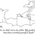 No, No, That's Not A Sin, Either. My Goodness by Charles Barsotti