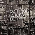 Nothing Stops Detroit  by John McGraw