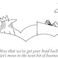 Now That We've Got Your Head Back by Charles Barsotti