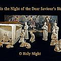 O Holy Night... It Is The Night Of The Dear Saviour's Birth  by Lucinda Walter