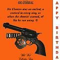 Ok Corral 12 Of 16 Happy Bithday by Thomas McClure