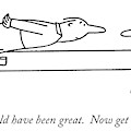 O.k., You Could Have Been Great.  Now Get by Charles Barsotti