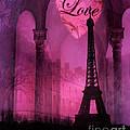 Paris Romantic Pink Fantasy Love Heart - Paris Eiffel Tower Valentine Love Heart Print Home Decor by Kathy Fornal
