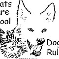 Paws4critters Cats Cool Dogs Rule by Robyn Stacey