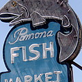 Pomona Fish Market Sign by Gerry High