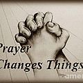 Prayer Changes Things 2 by Catherine Howley