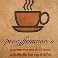 Procaffeinator Caffeine Procrastinator Humor Play On Words Motivational Poster by Design Turnpike