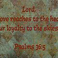 Psalms 36 Verse 5 by Barb Dalton