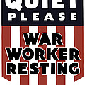 Quiet Please - War Worker Resting  by War Is Hell Store