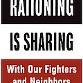 Rationing Is Sharing - Ww2 by War Is Hell Store