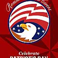 Remember Our Heroes Celebrate Patriots Day Poster by Aloysius Patrimonio