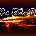 Roll Tide Roll W Red Border - Alabama by Travis Truelove