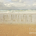 Run Away With Me Sand Sea Beach Waves by Beverly Claire Kaiya