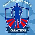 Run Marathon Achieve Something Poster by Aloysius Patrimonio