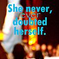 She Never Ever Doubted Herself  by Corey Garcia