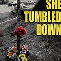 She Tumbled Down by Lorraine Devon Wilke