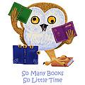 So Many Books So Little Time by Leena Pekkalainen