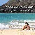 Spend Quality Time With Yourself by Pharaoh Martin
