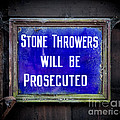 Stone Throwers Be Warned by Adrian Evans