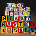 Stop Saying I Wish And Start Saying I Will  by Art Whitton