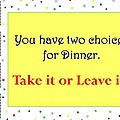 Take It Or Leave It by Karon Melillo DeVega
