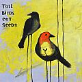 Tall Birds Eat Seeds by Melissa Peterson