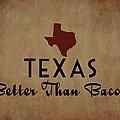 Texas Better Than Bacon by Flo Karp