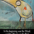 The Bird Is The Word Is The Bird by Tim Nyberg