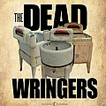 The Dead Wringers Poster by Tim Nyberg