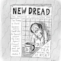 The Image Is The Front Cover Of New Dread: by Roz Chast