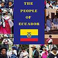 The People Of Ecuador Collage by Kurt Van Wagner