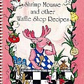 The Shrimp Moose And Other Waffle Shop Recipes Cookbook Calvary Church Memphis Tn by Lizi Beard-Ward