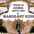 There Is Nothing Quite Like A Mahogany Rush by Ben Upham