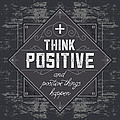 Think Positive And Positive Things Happen by Ray Van Gundy