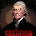 Thomas Jefferson Freedom by Daniel Hagerman