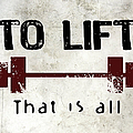 To Lift That Is All by Flo Karp