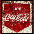 Tome Coca Cola Classic Vintage Rusty Sign by John Stephens