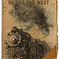 Trains Of The Old West by John Haldane